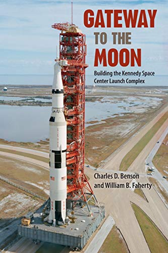 9780813020914: Gateway to the Moon: Building the Kennedy Space Center Launch Complex