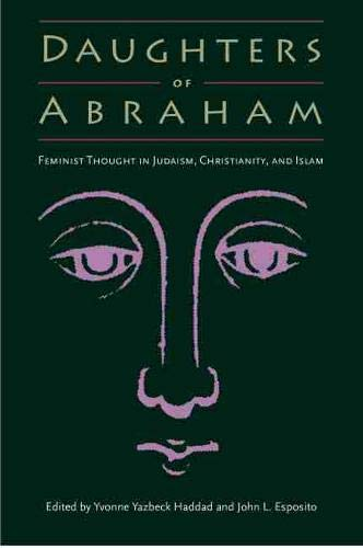 9780813021034: Daughters of Abraham: Feminist Thought in Judaism, Christianity, and Islam