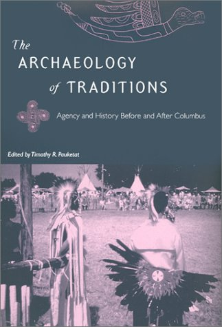 9780813021126: The Archaeology of Traditions: Agency and History Before and After Columbus (Florida Museum of Natural History: Ripley P. Bullen Series)