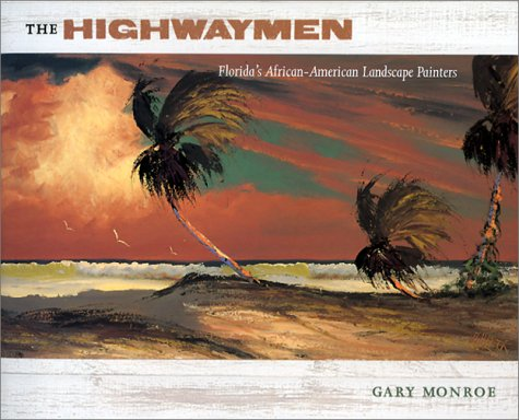 The Highwaymen Florida's African-American Landscape Painters