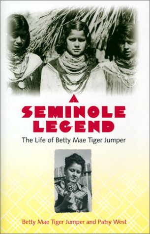 9780813022857: A Seminole Legend: The Life of Betty Mae Tiger Jumper