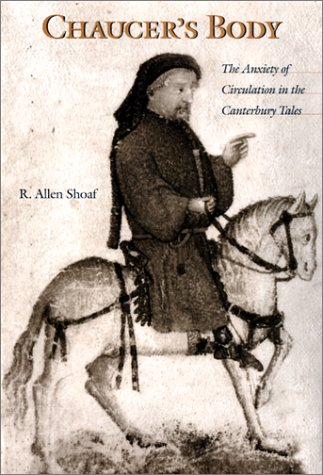 9780813024233: Chaucer's Body: The Anxiety of Circulation in the Canterbury Tales