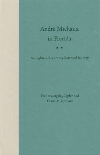 9780813024448: André Michaux in Florida: An Eighteenth Century Botanical Journey