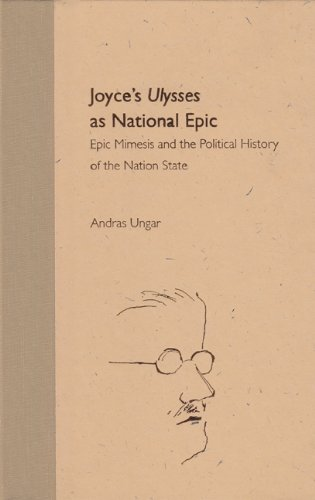 Joyce's Ulysses as National Epic: Epic Mimesis and the Political History of the Nation State (...