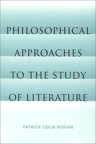 9780813024462: Philosophical Approaches to the Study of Literature