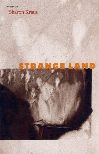 Strange Land (Contemporary Poetry Series): KRAUS, SHARON