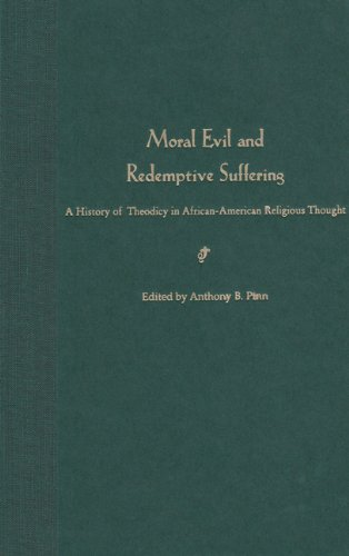 Moral Evil and Redemptive Suffering: A History of Theodicy in African-American Religious Thought