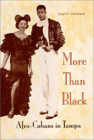 More Than Black : Afro-Cubans in Tampa: Greenbaum, Susan D.