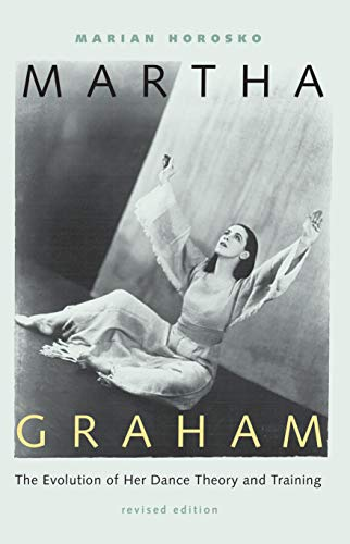 9780813024738: Martha Graham: The Evolution of Her Dance Theory and Training