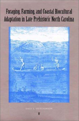 9780813024745: Foraging, Farming, and Coastal Biocultural Adaptation in Late Prehistoric North Carolina