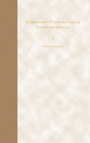Enlightenment Fiction in England, France, and America Donoghue, William