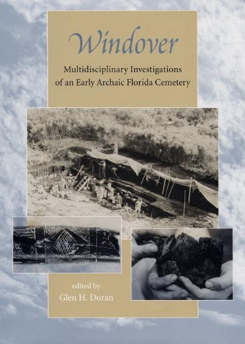 Windover: Multidisciplinary Investigations of an Early Archaic Florida Cemetery (Florida Museum of ...