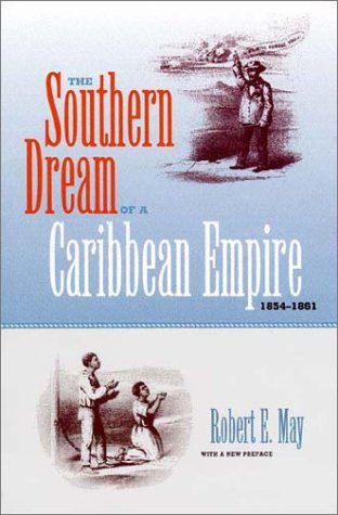 9780813025124: The Southern Dream of a Caribbean Empire, 1854-1861: With a New Preface