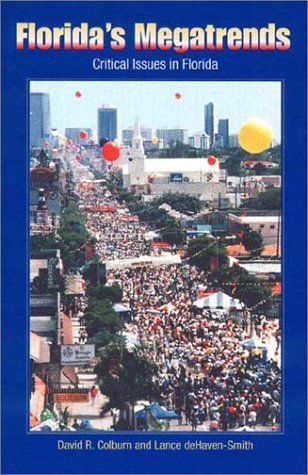 9780813025322: Florida's Megatrends: Critical Issues in Florida