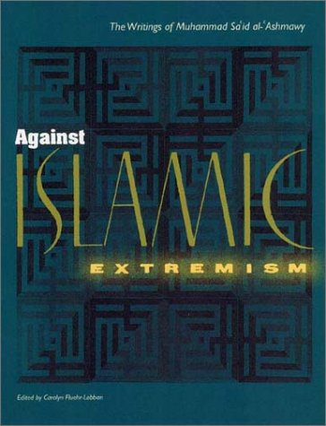 9780813025438: Against Islamic Extremism: The Writings of Muhammad Sa`id al-'Ashmawy