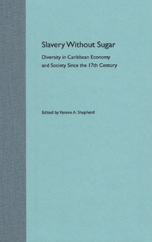 Slavery Without Sugar: Diversity in Caribbean Economy and Society Since the 17th Century