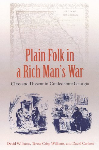 Plain Folk in a Rich Man's War: Class and Dissent in Confederate Georgia: David Williams; ...
