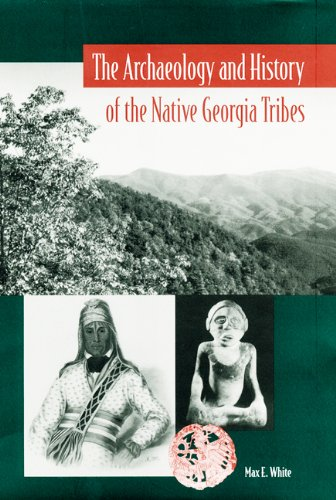 The Archaeology and History of the Native Georgia Tribes (Native Peoples, Cultures, and Places of ...