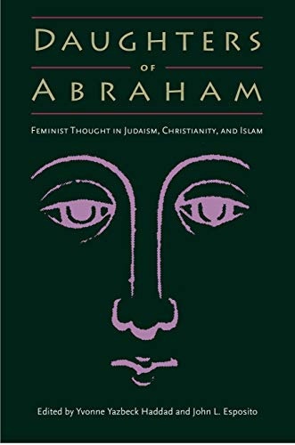 9780813025940: Daughters of Abraham: Feminist Thought in Judaism, Christianity, and Islam