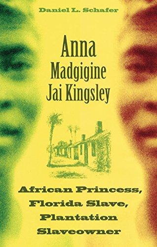 9780813026169: Anna Madgigine Jai Kingsley: African Princess, Florida Slave, Plantation Slaveowner