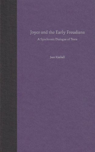Joyce and the Early Freudians: A Synchronic Dialogue of Texts (Florida James Joyce): Kimball, Jean