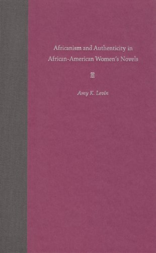 9780813026312: Africanism and Authenticity in African-American Women's Novels