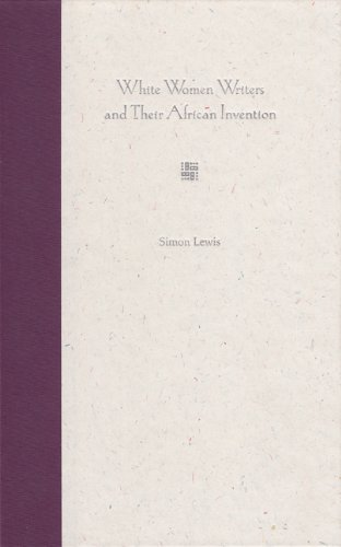 White Women Writers and Their African Invention: Lewis, Simon