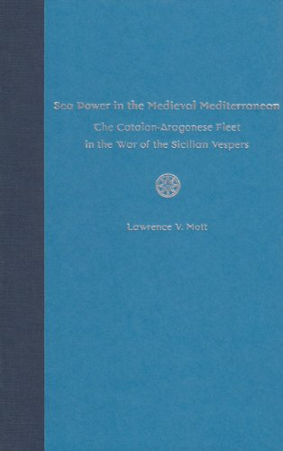 9780813026626: Sea Power in Medieval Mediterranean: The Catalan-Aragonese Fleet in the War of the Sicilian Vespers (New Perspectives on Maritime History & Nautical Archaeology)