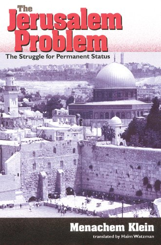 The Jerusalem Problem: The Struggle for Permanent Status: Menachem Klein