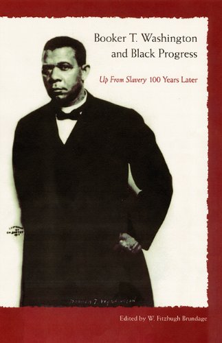 9780813026749: Booker T. Washington and Black Progress: Up From Slavery 100 Years Later