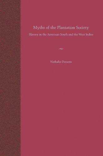 9780813026824: Myths of the Plantation Society: Slavery in the American South and the West Indies