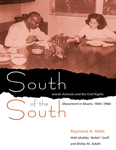 9780813026930: South of the South: Jewish Activists and the Civil Rights Movement in Miami, 1945-1960 (Southern Dissent)