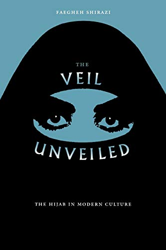 9780813026985: The Veil Unveiled: The Hijab in Modern Culture