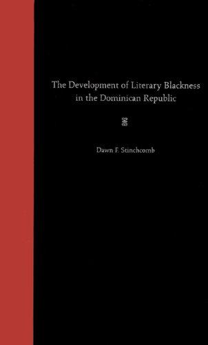 The Development of Literary Blackness in the Dominican Republic: Stinchcomb, Dawn F.