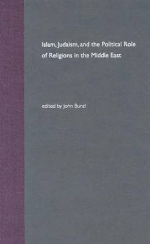 Islam, Judaism, and the Political Role of Religions in the Middle East (Hardback)