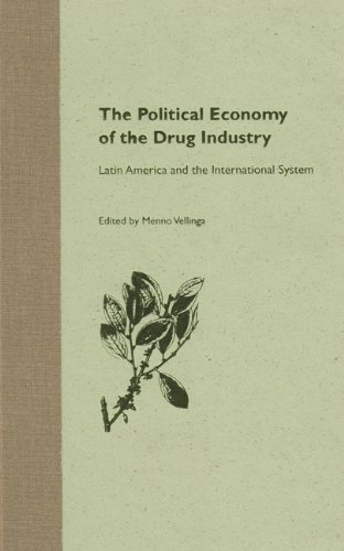 9780813027012: The Political Economy of the Drug Industry: Latin America and the International System