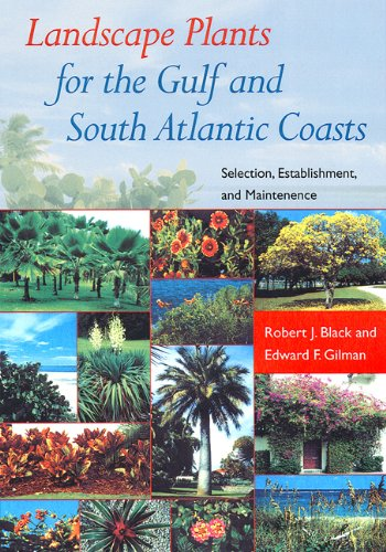 Landscape Plants for the Gulf and South Atlantic Coasts: Selection, Establishment, and Maintenance:...