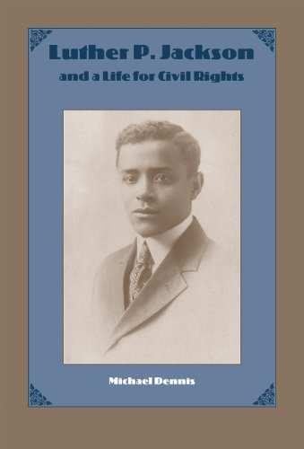 Luther P. Jackson and a Life for Civil Rights (New Perspectives on the History of the South): ...