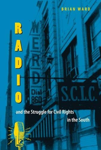 9780813027296: Radio and the Struggle for Civil Rights in the South (New Perspectives on the History of the South)