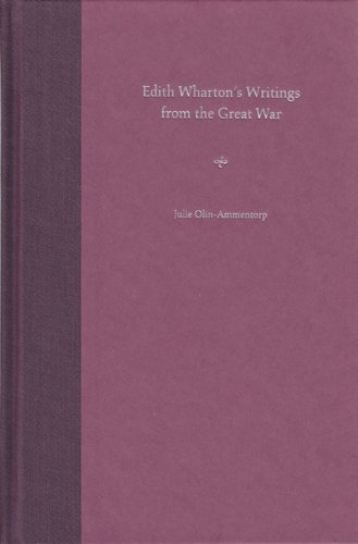 Edith Wharton's Writings from the Great War: Julie Olin-Ammentorp