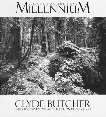 9780813027340: Visions for the Next Millennium: Clyde Butcher Wilderness Photography--Focus on Preservation