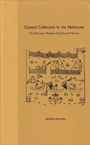 9780813027586: Coastal Collectors in the Holocene: The Chantuto People of Southwest Mexico