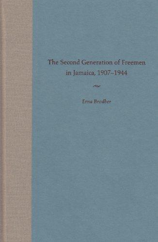 The Second Generation of Freemen in Jamaica, 1907-1944: Brodber, Erna