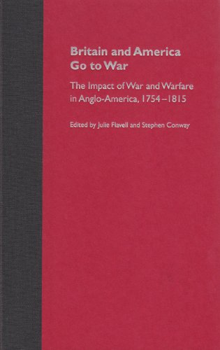 Britain and America Go to War: The Impact of War and Warfare in Anglo-America, 1754-1815 (Hardback)