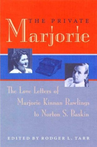 9780813027838: The Private Marjorie: The Love Letters of Marjorie Kinnan Rawlings to Norton S. Baskin