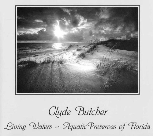 Living Waters: Aquatic Preserves of Florida (0813028019) by Butcher, Clyde