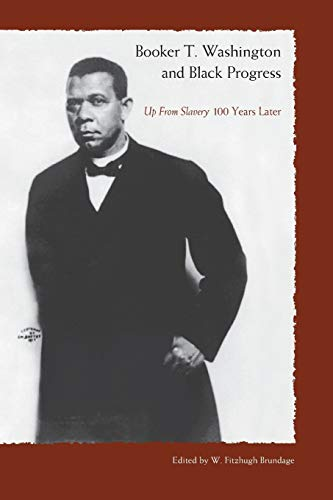 9780813028149: Booker T. Washington and Black Progress: Up From Slavery 100 Years Later