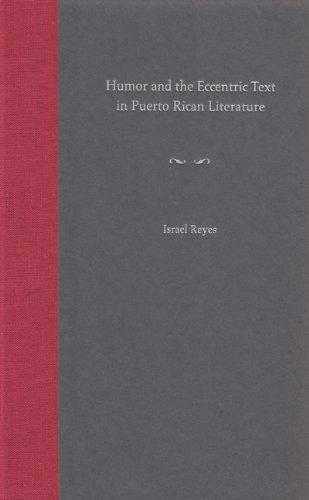 Humor and the Eccentric Text in Puerto Rican Literature (New Directions in Puerto Rican Studies): ...