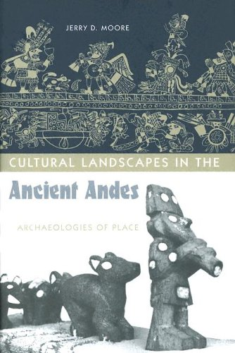 9780813028224: Cultural Landscapes in the Ancient Andes: Archaeologies of Place