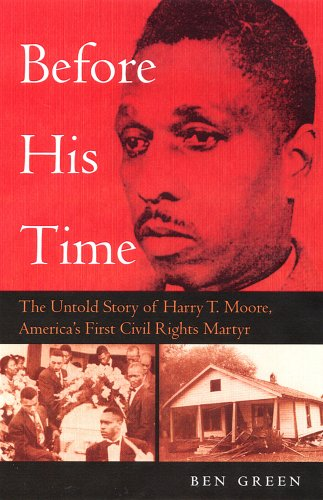 9780813028378: Before His Time: The Untold Story Of Harry T. Moore, America's First Civil Rights Martyr